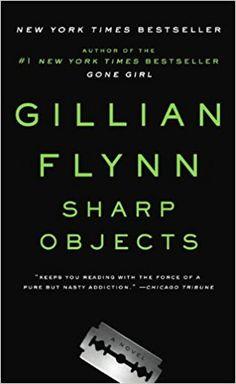 Sharp Objects: Gillian Flynn.