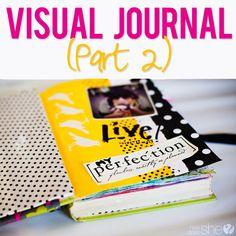 Visual Journal: Part Two... (via howdoesshe.com)