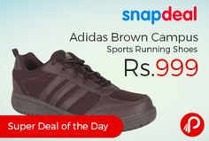 Snapdeal Super #DealoftheDay is offering Adidas Brown Campus Sports Running Shoes Just Rs.999. Upper Material Mesh/Textile, Sole Material Rubber.  http://www.paisebachaoindia.com/adidas-brown-campus-sports-running-shoes/