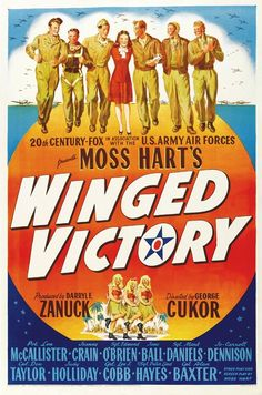 Director: George Cukor | Cast: Lon McCallister, Jeanne Crain, Edmond O'Brien, ... | Genre: Drama | Synopsis: Pinky Scariano, Allan Ross, and Frankie Davis all join the Army Air Forces with hopes of becoming pilots. In training, they meet and become pals with Bobby Grills and Irving Miller, and the five struggle through the rigid training and grueling tests involved in becoming ...