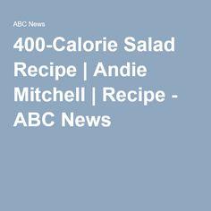 400-Calorie Salad Recipe | Andie Mitchell | Recipe - ABC News