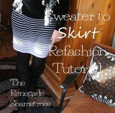 sweater to skirt refashion tutorial - This woman is amazing.  She has some awesome upcycles from thrift store finds into great clothes. Check out her tutorials!