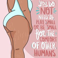 You don't have to be small sold by Stephanie Chinn art. Shop more products from Stephanie Chinn art on Storenvy, the home of independent small businesses all over the world. Body Positivity, Body Positive Quotes, Body Quotes, Positive Mantras, Body Image Quotes, Positive Memes, Body Love, Loving Your Body, Perfect Body