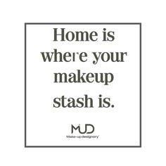 """32 Likes, 1 Comments - Make-Up Designory (@mudguatemala) on Instagram: """"Home Sweet Home! #mud #mudguatemala #mudonmyface #quote #inspire #ican #iwill #feelinggreat…"""""""