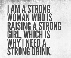 Mini Me Daughter Quotes Family Quotes - Parenting interests Great Quotes, Quotes To Live By, Funny Quotes, Inspirational Quotes, Humor Quotes, Motivational, Strong Drinks, Strong Girls, Parenting Humor