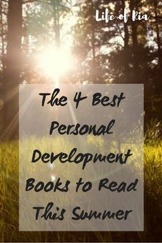 4 Personal Development Books to Read This Summer ~ Life of Ria