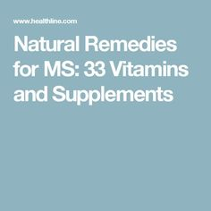 Natural Remedies for MS: 33 Vitamins and Supplements
