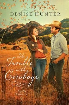 Trouble with Cowboys by Denise Hunter  A fun, fluffy read. This Christian romance is book three in the series A Big Sky Romance and I liked it better than book two (haven't read book one yet).