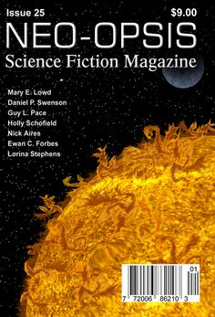 Issue 25 of Neo-opsis Science Fiction Magazine, published May The cover of issue 25 is a collaboration by Karl and Stephanie Johanson, Sun-Dragons. Science Fiction Magazines, Old Stone Houses, Science Magazine, Magazine Covers, Collaboration, Dragons, Sun, Writing, Website