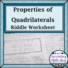 Quadrilaterals  Geometry Properties of Quadrilaterals Riddle WorksheetThis is a 15 question worksheet that asks students to apply the properties of various quadrilaterals to solve problems.  Students are asked to solve problems about the angles, sides and diagonals of Parallelograms, Rectangles, Rhombi, Isosceles Trapezoids and Kites.