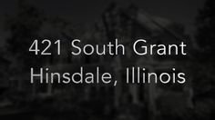 Dawn McKenna, @coldwellbanker, and HiRez Productions present 421 S. Grant in Hinsdale, IL.
