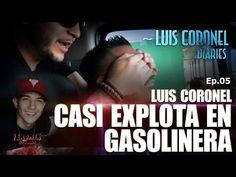 LUIS CORONEL CASI EXPLOTA EN GASOLINERA - LUIS CORONEL DIARIES EP 05 - YouTube