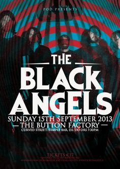 POD Presents The Black Angels, September 15th 2013 at The Button Factory. Tickets available from www.ticketmaster.ie