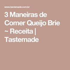 3 Maneiras de Comer Queijo Brie ~ Receita   Tastemade