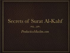 secrets-of-surat-alkahf by Productive Muslim via Slideshare