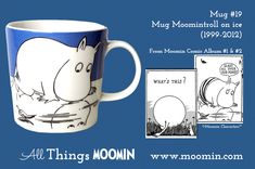 Moomin mug - Moomintroll on ice by Arabia Mug - Moomintroll on ice Produced: Illustrated by Tove Slotte and manufactured by Arabia. The original artwork can be found in Moomin comic album & Moomin Mugs, Tove Jansson, Museum Exhibition, Finland, Original Artwork, The Originals, Tableware, Glass, Illustration