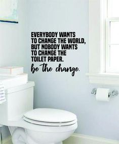 Change The World Toilet Paper Wall Decal Quote Home Room Decor Decoration Art Vinyl Sticker Inspirat Bathroom Vinyl, Bathroom Humor, Bathroom Toilets, Home Decor Quotes, Home Quotes And Sayings, Wisdom Quotes, Wall Accessories, Custom Paint Jobs, House Rooms