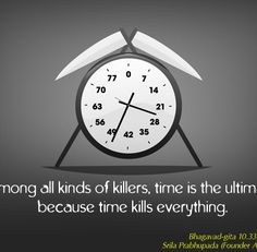 Among all kinds of killers, time is the ultimate because time kills everything.