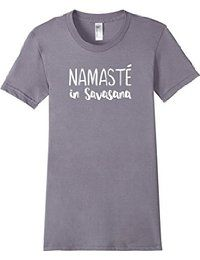 Namaste in savanna - perfect for my yoga friends.  I want to stay in savansana my whole class.  haha