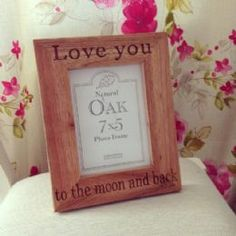 Love You To The Moon & Back Oak Frame