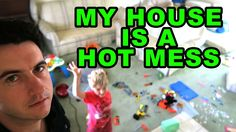 My House is a HOT MESS!!!