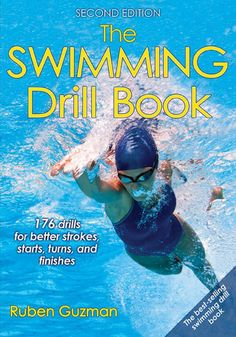"""Read """"The Swimming Drill Book"""" by Ruben Guzman available from Rakuten Kobo. Technique is critical in swimming performance. In the pool or open water, coaches and athletes alike know that efficienc. Swimming Drills, Swimming Tips, Swimming Workouts For Beginners, Swim Workouts, Christian Brothers High School, Strength Bands, Swimming Equipment, Diving Equipment, Swimming Benefits"""