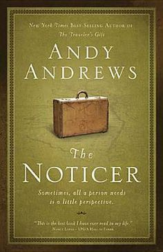 The Noticer by Andy Andrews!