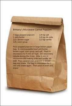 Brown Bag Microwave Caramel Popcorn...LOVE this BLOG!!  Great ideas!