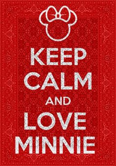 keep calm and love minnie mouse - Pesquisa Google