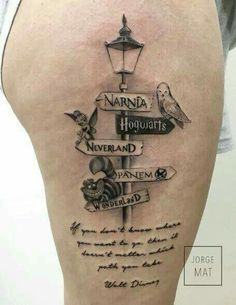Storybook sign tattoo!! Mine would have Narnia, Hogwarts, Gallifrey, The Shire, Rivendale, Serenity, and 221B Baker St!!