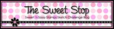 The Sweet Stop Sweet 'n Sassy Stamps Sketch Challenge Blog #challenge #cards