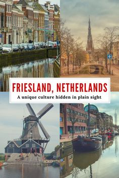 Visit Friesland Netherlands: Discovering Cozy Cities and a Distinct Culture Hidden in Plain Sight at the Top of the Netherlands