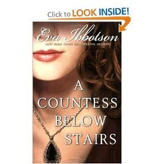 A Countess Below Stairs by Eva Ibbotson Really good!**** I like most of Miss Ibbotson's books