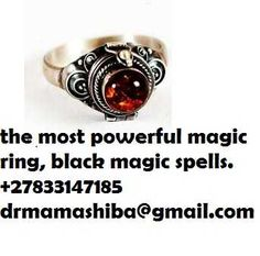 THE MOST POWERFUL MAGIC RING ON +27833147185    This is the oldest, mystique and the most powerful magic rings ang gemstones. This power organized by the great powerful magicians(460-800B.C) and greatly improved by the Pharos in Egypt. The NOORANI MAGIC RINGS AND GEM STONES are harmless in any way to the devotee. The results of this ring is so great that this magic has now become well established. This power ring has got the powers of the angels of the seven traditional healer ,love…