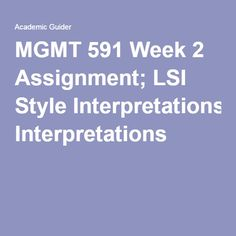 MGMT 591 Week 2 Assignment; LSI Style Interpretations