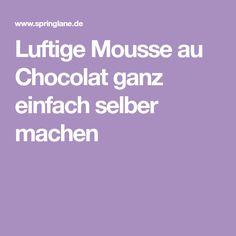 Luftige Mousse au Chocolat ganz einfach selber machen