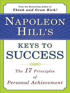 Audio Book and eBook: Napoleon Hill's Keys To Success The 17 Principles of Personal Achievement by Napoleon Hill Personal Development Books, Self Development, Personal Achievements, Positive Mental Attitude, Life Changing Books, Motivational Books, Book Challenge, Think And Grow Rich, Napoleon Hill