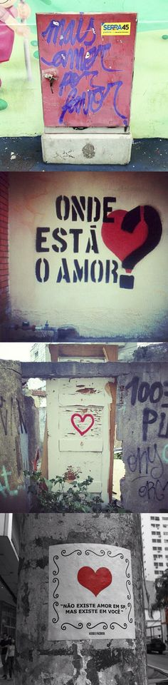 More love, please!/ Where's the love?/ There's no love in São Paulo, but there's it in you.