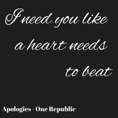 I need you like a heart needs to beat  by Firesleeper