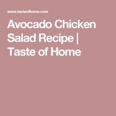 Avocado Chicken Salad Recipe | Taste of Home
