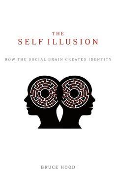 The Self Illusion: How the Social Brain Creates Identity | Brain Pickings