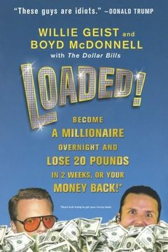 Loaded!: Become a Millionaire Overnight and Lose 20 Pound... http://smile.amazon.com/dp/0312641532/ref=cm_sw_r_pi_dp_sVksxb0XHAQ1Y