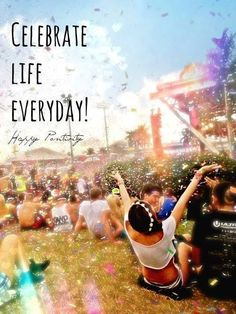 Celebrate life everyday