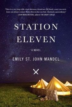 (86)Station Eleven by Emily St. John Mandel | Charlotte's Web of Books - One of the best of the year.  A look at life after a deadly pandemic swept the world.