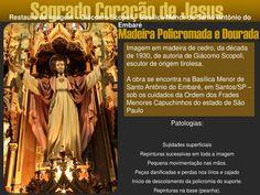 Apresentação do restauro da imagem do Sagrado Coração de Jesus  Apresentação dos precedimentos de restauro efetuados na imagem do Sagrado Coração de Jesus da Basílica do Embaré