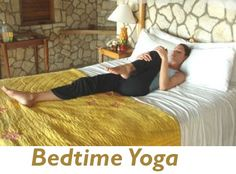 Bedtime Yoga - PositiveMedPositiveMed | Where Positive Thinking Impacts Life