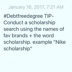 """#Debtfreedegree TIP- Conduct a scholarship search using the names of fav brands + the word scholarship. example """"Nike scholarship"""""""