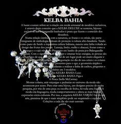 A Linha KELBA BAHIA ela foi criada para presentear personalidades como Licia Fabio Margareth Menezes Daniela Mercury Adriane Galisteu e ...