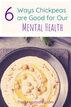 6 Ways Chickpeas are Good for Our Mental Health - The Darkest Valley Healthy Brain, Brain Food, Serotonin Levels, Mental Health Problems, Mental Health Awareness, Chickpeas, Health Diet, Body Makeup, Free Makeup