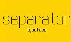 Separator was designed as an experimental typeface. It's a simple sans serif font created without curves. Everything with a single stroke in the same weight. Typeface Font, Cursive Fonts, Free Fonts For Designers, Modern Sans Serif Fonts, Commercial Use Fonts, Best Free Fonts, Web Design Projects, Brush Font, Font Setting